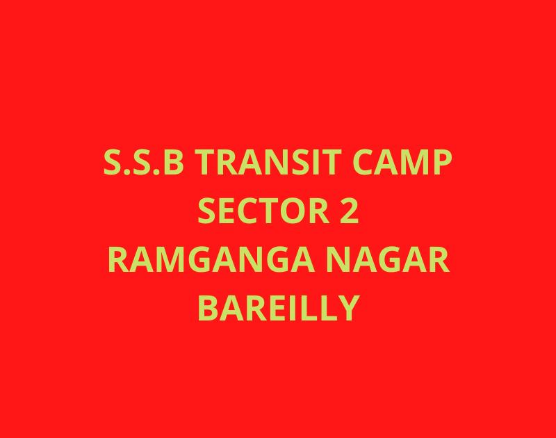 ssb transit camp sector 2 ramganga nagar bareilly